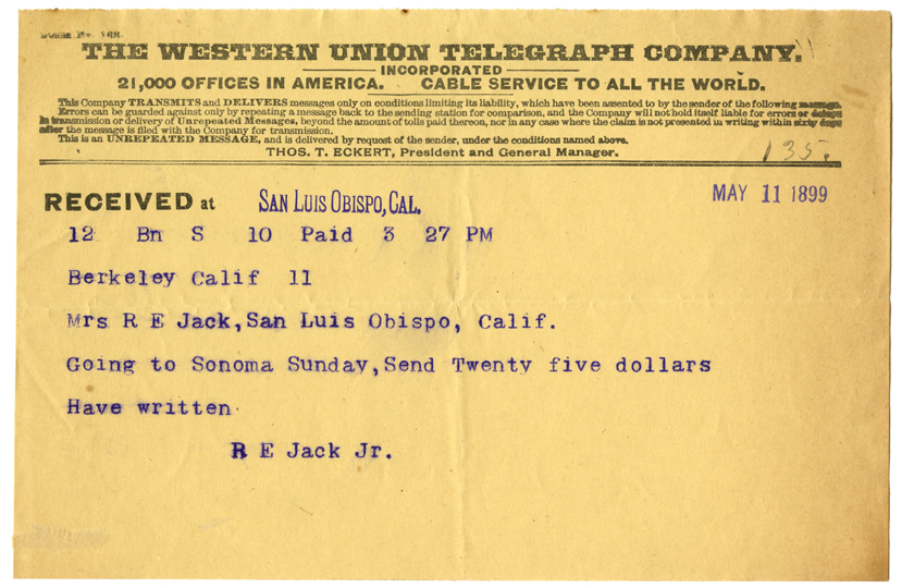 A telegram from R.E. Jack, Jr. to his mother Nellie Jack, 1899 (Jack Family Papers, Special Collections, California Polytechnic State University, 014_spc_000026)