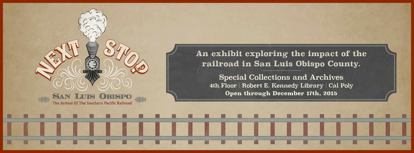 Next Stop: SLO Exhibit in Special Collections and Archives, room 409