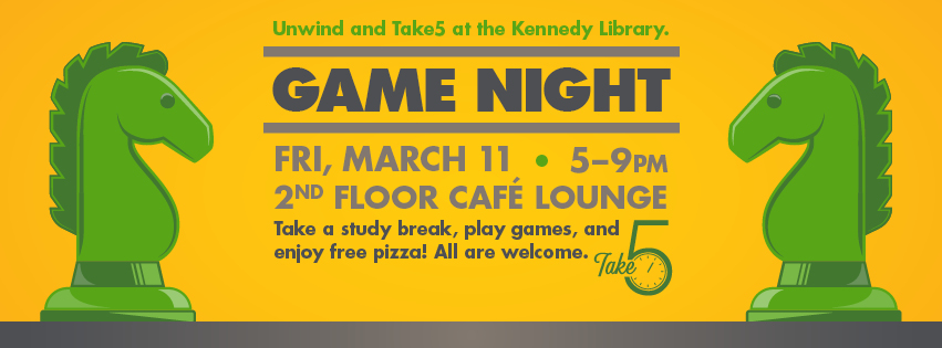 FREE Game Night Take a study break, play games, and enjoy FREE pizza!