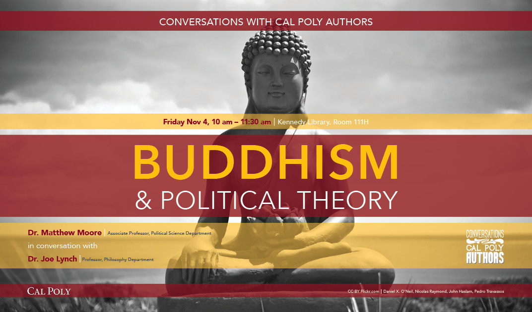 Buddhism & Political Theory Conversations with Cal Poly Authors Friday Nov. 4, 2016  • 10am - 11:30am